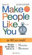 90 Giây Để Thu Hút Bất Kỳ Ai (Tái Bản 2014)