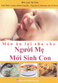 Món Ăn Lợi Sữa Cho Người Mẹ Mới Sinh Con