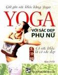 Yoga Với Sắc Đẹp Phụ Nữ (Kèm 2 Đĩa VCD)