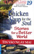 Chicken Soup 19 - Tin Vào Ngày Mai