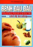 Bệnh Đau Đầu - Phương Pháp Chẩn Trị Và Chế Độ Ăn Uống