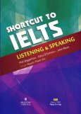 ShortCut To IELTS - Listening & Speaking (Kèm 1 CD)