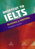 ShortCut To IELTS - Reading & Writing