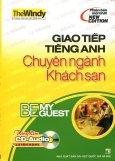 Giao Tiếp Tiếng Anh Chuyên Ngành Khách Sạn (Kèm 1 CD)