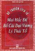 Bộ Truyện Lịch Sử: Mai Hắc Đế - Bố Cái Đại Vương - Lý Thái Tổ