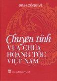 Chuyện Tình Vua Chúa Hoàng Tộc Việt Nam