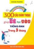 300 Câu Đàm Thoại Giúp Bé Học Tốt Tiếng Anh Trong 3 Tháng