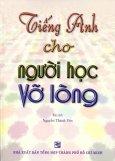 Tiếng Anh Cho Người Học Vỡ Lòng - Tái bản 08/12/2012