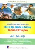 Từ Điển Giải Thích Thuật Ngữ THiết Bị Điện Điện Tử Và Ánh Sáng Trong Xây Dựng Anh Anh Việt