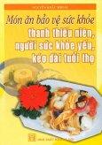 Món Ăn Bảo Vệ Sức Khoẻ Thanh Thiếu Niên, Người Sức Khoẻ Yếu, Kéo Dài Tuổi Thọ