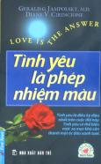 Tình Yêu Là Phép Nhiệm Màu - Tái bản 2011