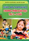 Giáo Án Tham Khảo - Chương Trình Giáo Dục Trẻ 3 - 4 Tuổi - Tái bản 2013