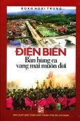 Điện Biên - Bản Hùng Ca Vang Muôn Đời