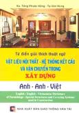 Từ Điển Giải Thích Thuật Ngữ Vật Liệu Nội Thất - Hệ Thống Kết Cấu Và Vận Chuyển Trong Xây Dựng Anh - Anh - Việt