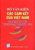 Bộ Văn Kiện Các Cam Kết Của Việt Nam Gia Nhập Tổ Chức Thương Mại Thế Giới WTO (Tập 1)
