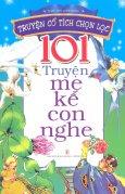 101 Truyện Mẹ Kể Con Nghe - Tái bản 2013