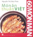Món Ăn Thuần Việt - 60 Món Mặn (Tái Bản 2017)