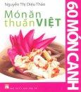 Món Ăn Thuần Việt - 60 Món Canh (Tái Bản 2015)