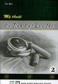 Mỹ Thuật - Vẽ Tĩnh Vật Đơn Thể (Tập 2) - Tái bản 2014
