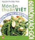 Món Ăn Thuần Việt - 60 Món Xào - Gỏi - Tái bản 04/2014