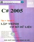 C# 2005 - Tập 4, Quyển 1: Lập Trình Cơ Sở Dữ Liệu (Có CD-Rom Kèm Theo Sách)