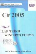 C# 2005 - Tập 2: Lập Trình Windows Forms (Có CD Kèm Theo Sách)