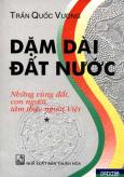 Dặm Dài Đất Nước - Những Vùng Đất, Con Người, Tâm Thức Người Việt (Bộ 2 Tập)