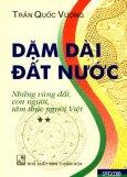 Dặm Dài Đất Nước - Những Vùng Đất, Con Người, Tâm Thức Người Việt (Tập 2)