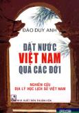 Đất Nước Việt Nam Qua Các Đời - Nghiên Cứu Địa Lý Học Lịch Sử Việt Nam
