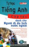 Tự Học Tiếng Anh Cấp Tốc Dành Cho Người Đi Du Lịch Nước Ngoài (Kèm 1 CD)