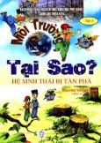 Môi Trường - Tại Sao Hệ Sinh Thái Bị Tàn Phá (Tập 1)