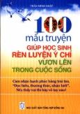 100 Mẫu Truyện Giúp Học Sinh Rèn Luyện Ý Chí Vươn Lên Trong Cuộc Sống