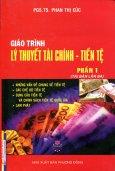 Giáo Trình Lý thuyết Tài Chính - Tiền Tệ (Phần 1)