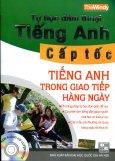 Tự Học Đàm Thoại Tiếng Anh Cấp Tốc - Tiếng Anh Trong Giao Tiếp Hàng Ngày (Kèm 1 CD)
