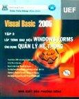 Visual Basic 2005 - Tập 2: Lập Trình Giao Diện Windows Forms - Ứng Dụng Quản Lý Hệ Thống (Có CD-Rom Kèm Theo Sách)