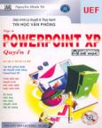 Giáo Trình Lý Thuyết Và Thực Hành Tin Học Văn Phòng - Tập 4: PowerPoint XP - Quyển 1 (Có CD Giáo Trình Điện Tử Kèm Theo Sách)