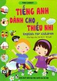 Tiếng Anh Dành Cho Thiếu Nhi (Kèm 1 CD)