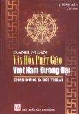 Danh Nhân Văn Hoá Phật Giáo Việt Nam Đương Đại - Chân Dung Và Đối Thoại