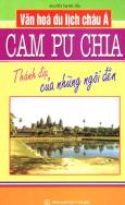 Văn Hoá Du Lịch Châu Á - Campuchia (Thánh Địa Của Những Ngôi Đền)