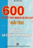 600 Bài Tập Trắc Nghiệm Có Giải Đáp Giải Tích Lớp 12 Và Luyện Thi Đại Học