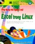 Ứng Dụng Mã Nguồn Mở - Tập 3: Excel Trong Linux (Kèm CD Bài Tập & CD Giáo Trình Điện Tử Minh Họa)