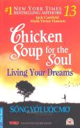 Chicken Soup 13 - Sống Với Ước Mơ - Tái bản 2013