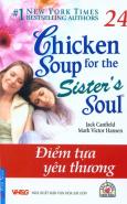 Chicken Soup 24 - Điểm Tựa Yêu Thương