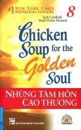 Chicken Soup 8 - Những Tâm Hồn Cao Thượng