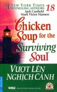 Chicken Soup 18 - Vượt Lên Nghịch Cảnh - Tái bản 2013