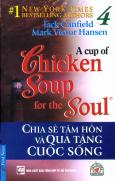 Chicken Soup 4 - Chia Sẻ Tâm Hồn Và Quà Tặng Cuộc Sống