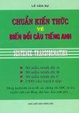 Chuẩn Kiến Thức Về Biến Đổi Câu Tiếng Anh - Tái bản 2011