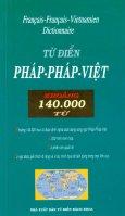Từ Điển Pháp - Pháp - Việt (Khoảng 140.000 Từ) - Tái bản 05/2013