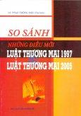 So Sánh Những Điều Mới Luật Thương Mại 1997 - Luật Thương Mại 2005