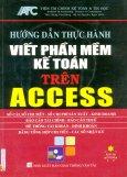 Hướng Dẫn Thực Hành Viết Phần Mềm Kế Toán Trên Access (Kèm 1 CD)
